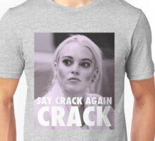 Lindsay Lohan - Say Crack Again, CRACK Unisex T-Shirt