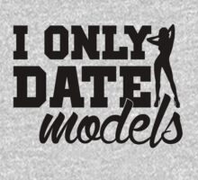 #i only date models by brendonbusuttil