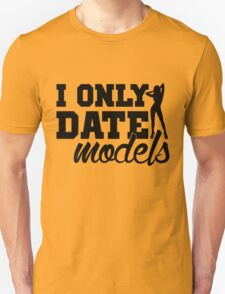 #i only date models T-Shirt