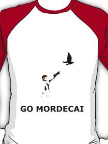 GO MORDECAI  T-Shirt
