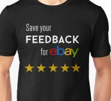 Save your Feedback for Ebay (Black) Unisex T-Shirt