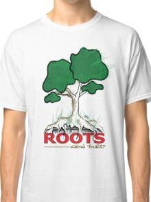 Know Your Roots Classic T-Shirt