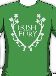 Irish is the fury T-Shirt