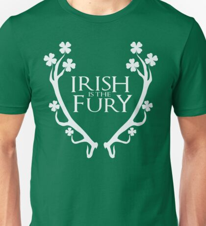 Irish is the fury Unisex T-Shirt