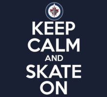 Keep Calm And Skate On (Winnipeg) by AWESwanky