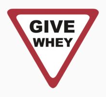 GIVE WHEY by Robin Brown