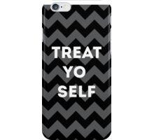 treat yo self - black iPhone Case/Skin