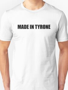 MADE IN TYRONE T-Shirt