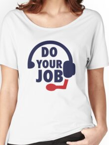 Bill Belichick - Do Your Job Women's Relaxed Fit T-Shirt