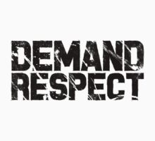 Demand Respect - Scratch Black by newdamage