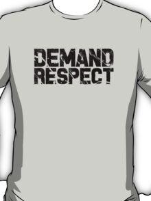 Demand Respect - Scratch Black T-Shirt