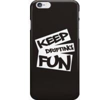 Keep Drifting Fun - white iPhone Case/Skin