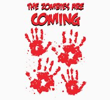 The Zombies Are Coming Unisex T-Shirt