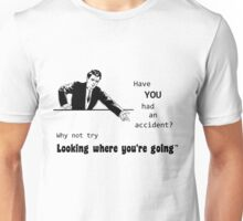Have you had an accident? Unisex T-Shirt