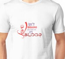 Love isn't Brains Spike Quote Unisex T-Shirt