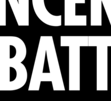 Cancer is a Battle Sticker