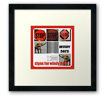 signs for windy days Framed Print