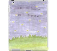 I'll Be Dancing in Starlight iPad Case/Skin