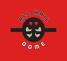 """ALL HAIL DOME!"" Twitch Plays Pokemon Merchandise Unisex T-Shirt"