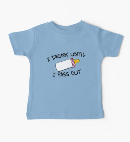 I .drink until I pass out Baby Tee