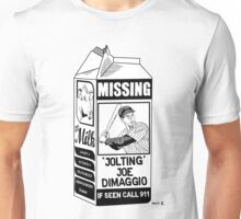 Where have you gone Joe DiMaggio? Unisex T-Shirt