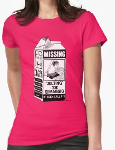 Where have you gone Joe DiMaggio? Womens Fitted T-Shirt