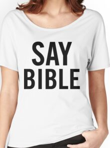 Say Bible - Kard Women's Relaxed Fit T-Shirt