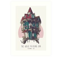 The House of the Rising Sun Art Print
