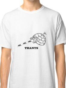 Thanks Ants.  Thants. (Black) Classic T-Shirt