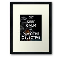 Keep Calm and Play the Objective Framed Print