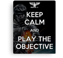 Keep Calm and Play the Objective Canvas Print