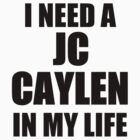 I NEED - JCC by paynemyheart