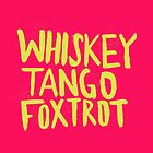 Whiskey Tango Foxtrot - Color Edition by Leah Flores