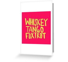 Whiskey Tango Foxtrot - Color Edition Greeting Card