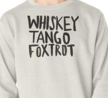 Whiskey Tango Foxtrot Pullover