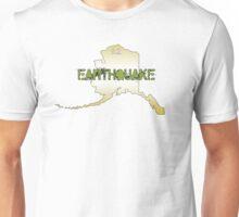GOLDEN ALASKA EARTHQUAKE ~ White lettering for colored tee's Unisex T-Shirt