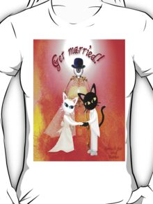 Get Married !Get Married ! (This a collaboration with the talented Batkei)http://www.redbubble.com/people/batkei ) T-Shirt