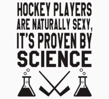 Hockey Players Are Naturally Sexy, It's Proven By Science by printproxy