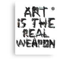Art is the real weapon Canvas Print