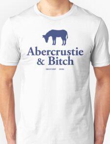Abercrustie & Bitch T-Shirt