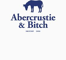 Abercrustie & Bitch Unisex T-Shirt