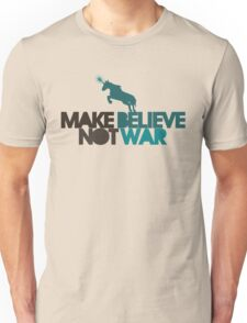Make believe not war Unisex T-Shirt
