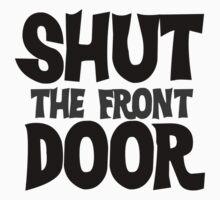 SHUT the front DOOR by Boogiemonst