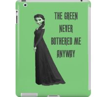 The Green Never Bothered Me Anyway iPad Case/Skin
