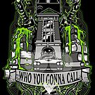 Who you gonna call? by Fuacka