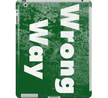 Wrong Way iPad Case/Skin