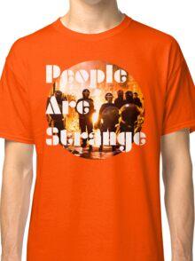 People are strange Classic T-Shirt
