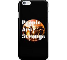 People are strange iPhone Case/Skin