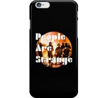 People are strange iPhone Case/Skin