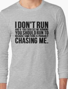 I Don't Run Funny Running Long Sleeve T-Shirt